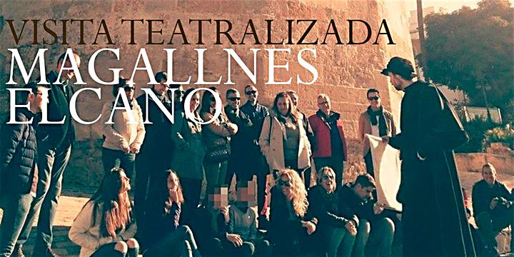 Visita teatralizada y nocturna: la primera vuelta al mundo Magallanes-Elcano