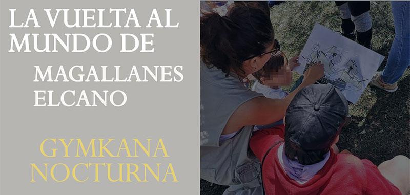Gymkana nocturna: la primera vuelta al mundo Magallanes-Elcano