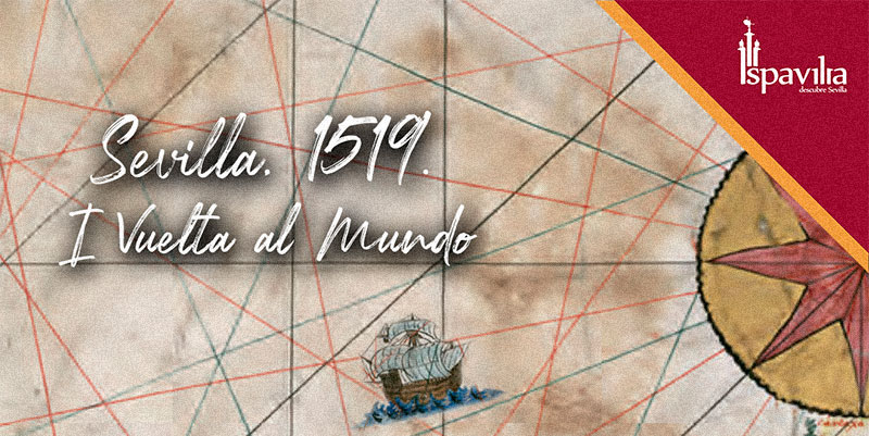 Sevilla, 1519. I Vuelta al Mundo