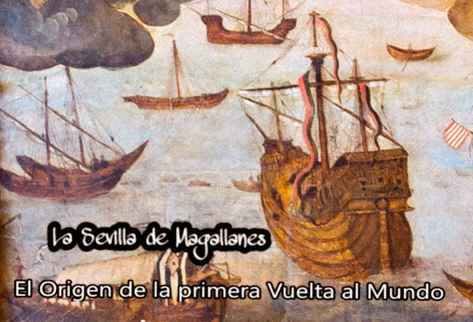 La Sevilla de Magallanes. La ciudad de la Primera Vuelta al Mundo